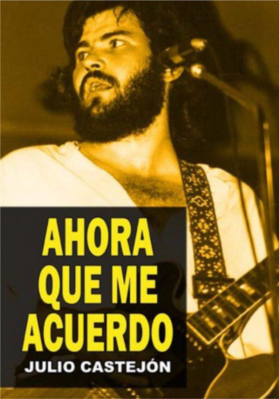Julio Castejon, Ahora que me Acuerdo
